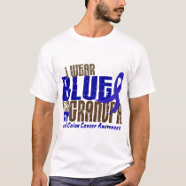 Colon Cancer I WEAR BLUE FOR MY GRANDPA 6.3 T-Shirt