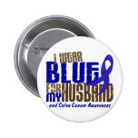 Colon Cancer I WEAR BLUE FOR MY HUSBAND 6.3 Pin