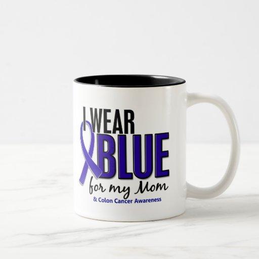Colon Cancer I Wear Blue For My Mom 10 Coffee Mug
