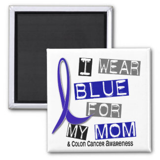 Colon Cancer I Wear Blue For My Mom 37 2 Inch Square Magnet