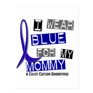 Colon Cancer I Wear Blue For My Mommy 37 Postcard