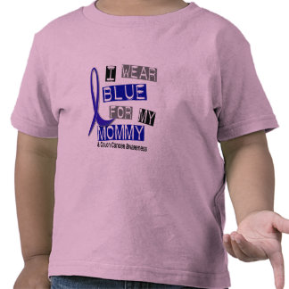 Colon Cancer I Wear Blue For My Mommy 37 Tee Shirts