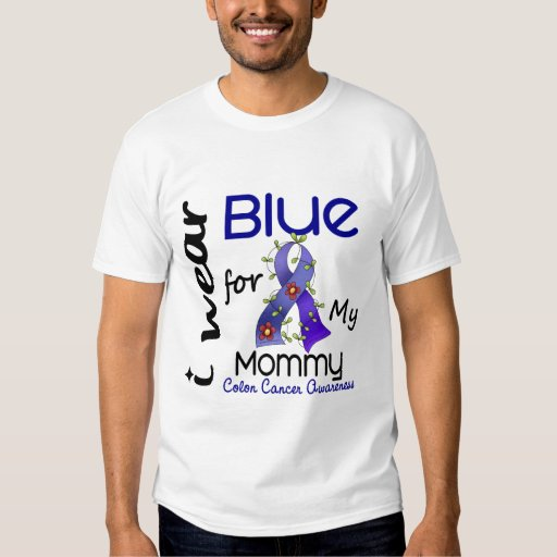 Colon Cancer I Wear Blue For My Mommy 43 Shirt