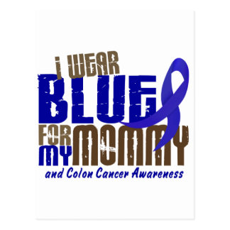 Colon Cancer I WEAR BLUE FOR MY MOMMY 6.3 Postcard