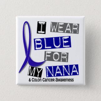 Colon Cancer I Wear Blue For My Nana 37 Button
