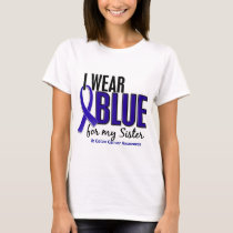 Colon Cancer I Wear Blue For My Sister 10 T-Shirt