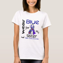 Colon Cancer I Wear Blue For My Sister 43 T-Shirt