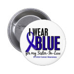 Colon Cancer I Wear Blue For My Sister-In-Law 10 2 Inch Round Button