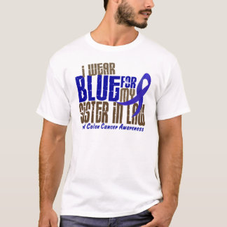 Colon Cancer I WEAR BLUE FOR MY SISTER-IN-LAW 6.3 T-Shirt