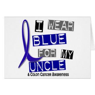 Colon Cancer I Wear Blue For My Uncle 37 Greeting Card
