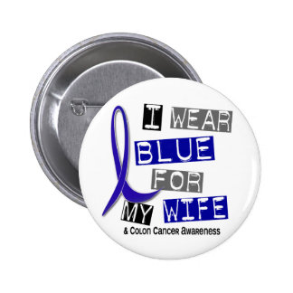 Colon Cancer I Wear Blue For My Wife 37 2 Inch Round Button