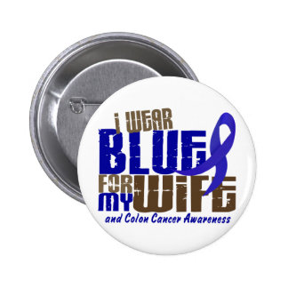 Colon Cancer I WEAR BLUE FOR MY WIFE 6.3 Pinback Button