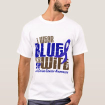 Colon Cancer I WEAR BLUE FOR MY WIFE 6.3 T-Shirt
