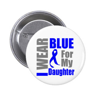 Colon Cancer I Wear Blue Ribbon Daughter Buttons