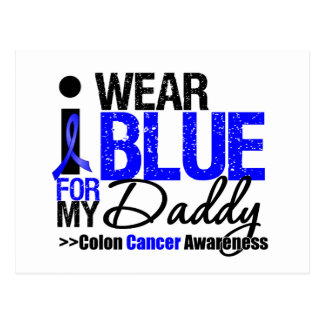 Colon Cancer I Wear Blue Ribbon For My Daddy Postcard