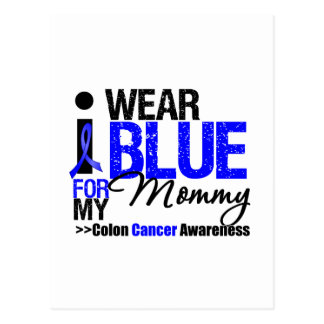 Colon Cancer I Wear Blue Ribbon For My Mommy Post Cards