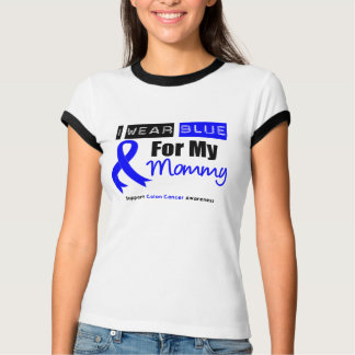 Colon Cancer I Wear Blue Ribbon For My Mommy T-Shirt