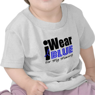 Colon Cancer I Wear Blue Ribbon For My Mommy Tee Shirt