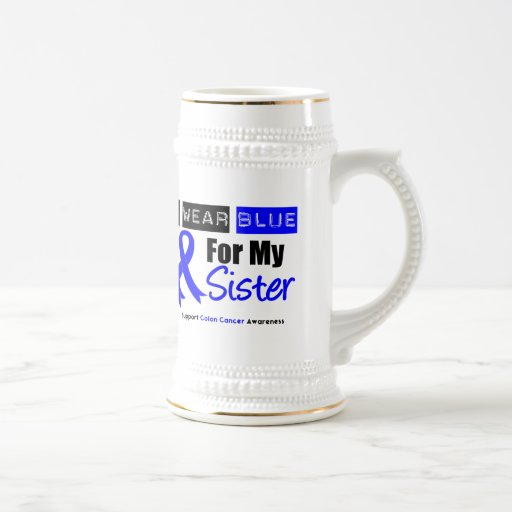Colon Cancer I Wear Blue Ribbon For My Sister 18 Oz Beer Stein