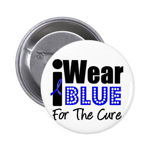Colon Cancer I Wear Blue Ribbon For The Cure Button