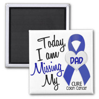 Colon Cancer MISSING MY DAD Magnet