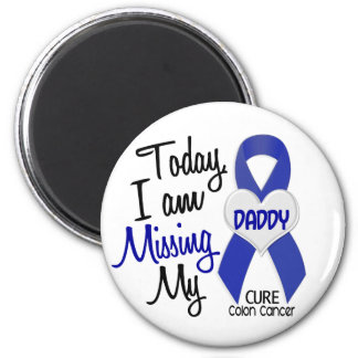 Colon Cancer MISSING MY DADDY 2 Inch Round Magnet
