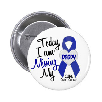 Colon Cancer MISSING MY DADDY Pinback Button