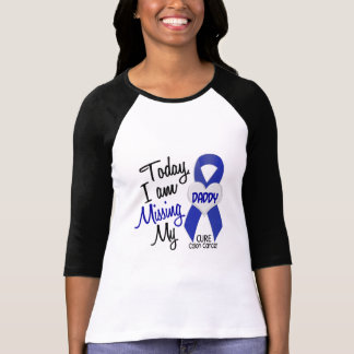 Colon Cancer MISSING MY DADDY T-Shirt