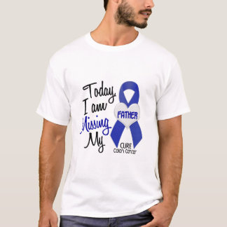 Colon Cancer MISSING MY FATHER T-Shirt