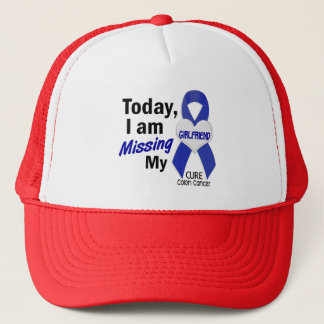 Colon Cancer MISSING MY GIRLFRIEND Trucker Hat