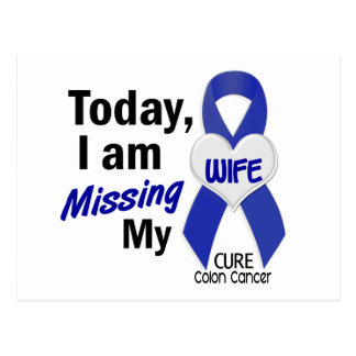 Colon Cancer MISSING MY WIFE Postcard