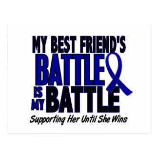 Colon Cancer MY BATTLE TOO 1 Best Friend (She) Postcard
