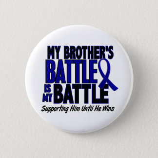 Colon Cancer MY BATTLE TOO 1 Brother Pinback Button
