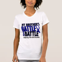 Colon Cancer MY BATTLE TOO 1 Brother T-Shirt