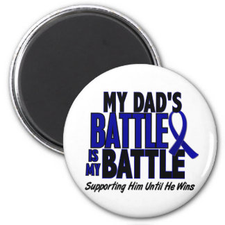 Colon Cancer MY BATTLE TOO 1 Dad 2 Inch Round Magnet