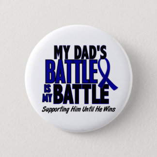 Colon Cancer MY BATTLE TOO 1 Dad Button