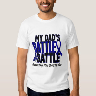 Colon Cancer MY BATTLE TOO 1 Dad T Shirts