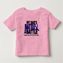 Colon Cancer MY BATTLE TOO 1 Dad Toddler T-shirt