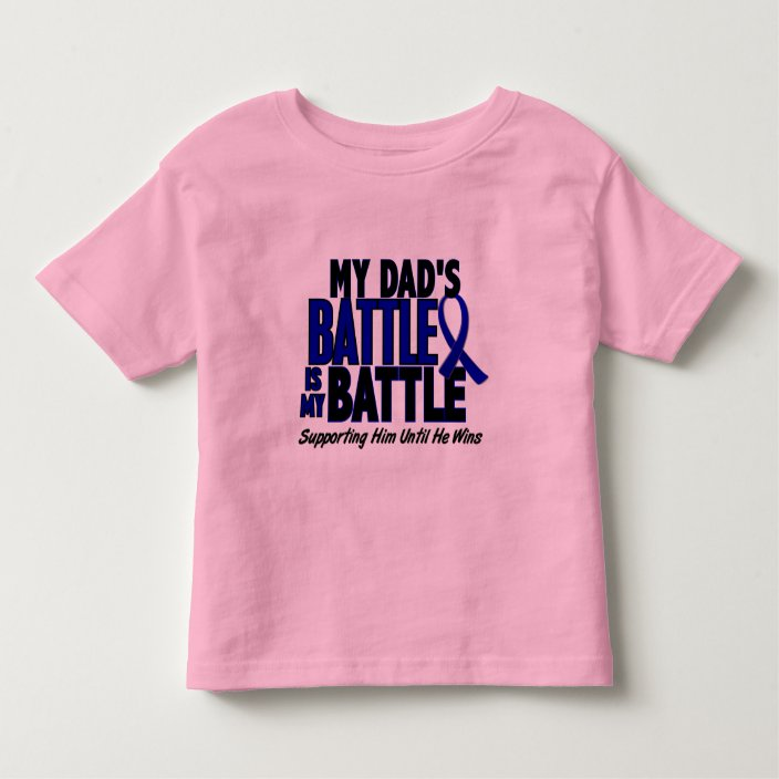 Colon Cancer My Battle Too 1 Dad Toddler T Shirt Zazzle Com