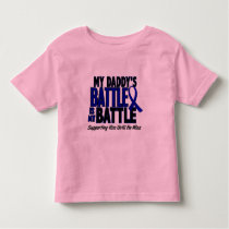 Colon Cancer MY BATTLE TOO 1 Daddy Toddler T-shirt