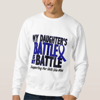 Colon Cancer MY BATTLE TOO 1 Daughter Sweatshirt