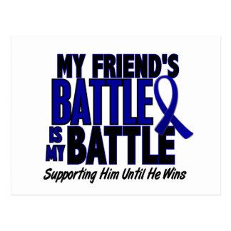 Colon Cancer MY BATTLE TOO 1 Friend (He) Postcard