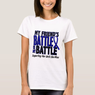 Colon Cancer MY BATTLE TOO 1 Friend (She) T-Shirt