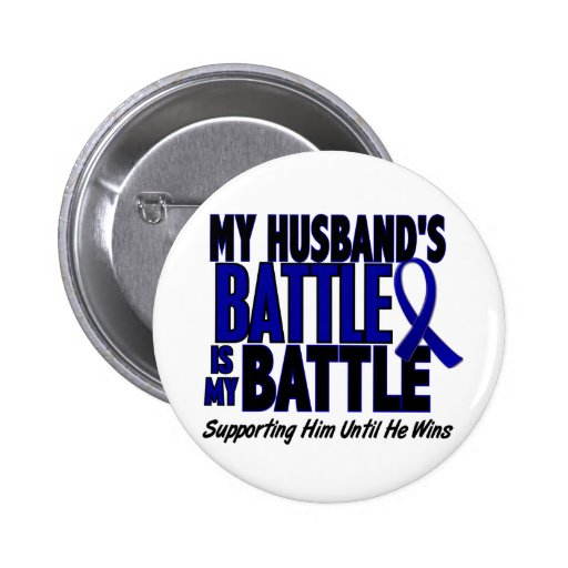 Colon Cancer MY BATTLE TOO 1 Husband 2 Inch Round Button