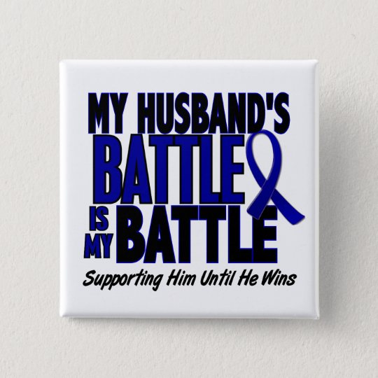 Colon Cancer MY BATTLE TOO 1 Husband Pinback Button