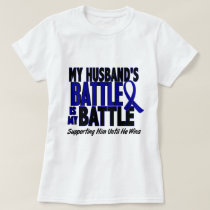 Colon Cancer MY BATTLE TOO 1 Husband T-Shirt