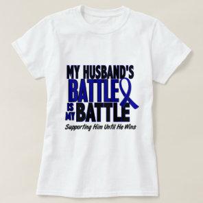 Colon Cancer MY BATTLE TOO 1 Husband T-Shirt