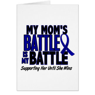 Colon Cancer MY BATTLE TOO 1 Mom Greeting Card