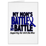 Colon Cancer MY BATTLE TOO 1 Mom Cards