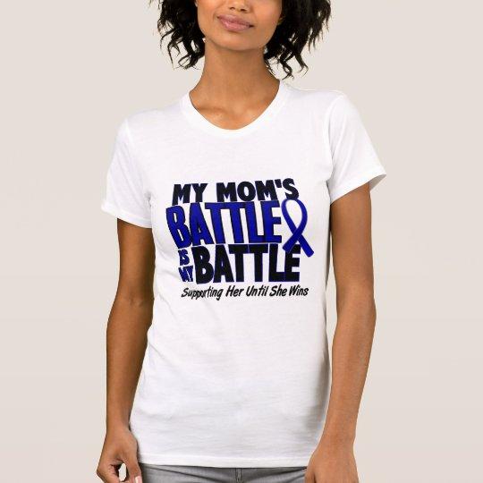 Colon Cancer MY BATTLE TOO 1 Mom T-Shirt